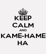 KEEP CALM AND KAME-HAME HA - Personalised Poster A4 size