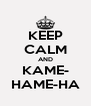 KEEP CALM AND KAME- HAME-HA - Personalised Poster A4 size