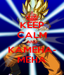 KEEP CALM AND KAMEHA- MEHA - Personalised Poster A4 size