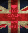 KEEP CALM AND kamii love niall horam - Personalised Poster A4 size