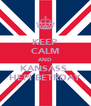 KEEP CALM AND KANSASS  HEPI BETRDAY - Personalised Poster A4 size