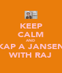KEEP CALM AND KAP A JANSEN WITH RAJ - Personalised Poster A4 size