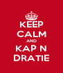 KEEP CALM AND KAP N DRATIE - Personalised Poster A4 size