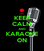 KEEP CALM AND KARAOKE ON - Personalised Poster A4 size