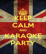 KEEP CALM AND KARAOKE PARTY - Personalised Poster A4 size