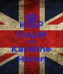 KEEP CALM AND Karoline Horan - Personalised Poster A4 size