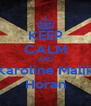 KEEP CALM AND Karoline Malik Horan - Personalised Poster A4 size