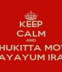 KEEP CALM AND KATHUKITTA MOTHA  VITHAYAYUM IRAKKU - Personalised Poster A4 size