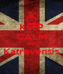 KEEP CALM AND Katrevensis  - Personalised Poster A4 size