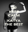 KEEP CALM AND KATYA THE BEST - Personalised Poster A4 size