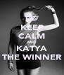 KEEP CALM AND KATYA THE WINNER - Personalised Poster A4 size