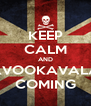 KEEP CALM AND KAVOOKAVALA'S COMING - Personalised Poster A4 size