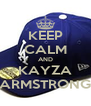 KEEP CALM AND KAYZA ARMSTRONG - Personalised Poster A4 size