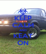 KEEP CALM AND KEAT ON - Personalised Poster A4 size
