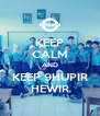 KEEP CALM AND KEEP 9HUPIR HEWIR - Personalised Poster A4 size