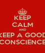 KEEP CALM AND KEEP A GOOD CONSCIENCE - Personalised Poster A4 size