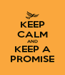 KEEP CALM AND KEEP A PROMISE - Personalised Poster A4 size