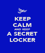 KEEP CALM AND KEEP A SECRET LOCKER - Personalised Poster A4 size