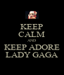 KEEP CALM AND KEEP ADORE LADY GAGA - Personalised Poster A4 size