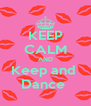 KEEP CALM AND Keep and  Dance  - Personalised Poster A4 size