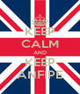 KEEP CALM AND KEEP ANFIPE - Personalised Poster A4 size
