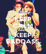 KEEP CALM AND KEEP BADDASS - Personalised Poster A4 size