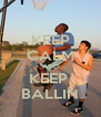 KEEP CALM AND KEEP  BALLIN - Personalised Poster A4 size