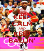 KEEP CALM AND KEEP BALLIN' - Personalised Poster A4 size
