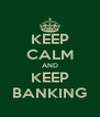 KEEP CALM AND KEEP BANKING - Personalised Poster A4 size