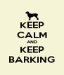 KEEP CALM AND KEEP BARKING - Personalised Poster A4 size