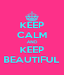 KEEP CALM AND KEEP BEAUTIFUL - Personalised Poster A4 size