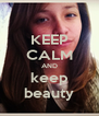 KEEP CALM AND keep beauty - Personalised Poster A4 size