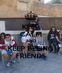 KEEP CALM AND KEEP BEEING FRIENDS - Personalised Poster A4 size