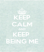 KEEP CALM AND KEEP  BEING ME - Personalised Poster A4 size