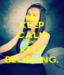 KEEP CALM AND KEEP BELIEVING. - Personalised Poster A4 size