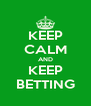 KEEP CALM AND KEEP BETTING - Personalised Poster A4 size