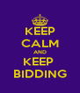KEEP CALM AND KEEP  BIDDING - Personalised Poster A4 size