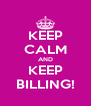 KEEP CALM AND KEEP BILLING! - Personalised Poster A4 size