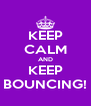 KEEP CALM AND KEEP BOUNCING! - Personalised Poster A4 size
