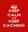 KEEP CALM AND KEEP CACHING - Personalised Poster A4 size
