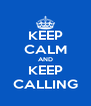 KEEP CALM AND KEEP CALLING - Personalised Poster A4 size