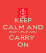 KEEP CALM AND KEEP CALM AND CARRY  ON - Personalised Poster A4 size