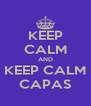 KEEP CALM AND KEEP CALM CAPAS - Personalised Poster A4 size