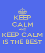 KEEP CALM AND KEEP CALM IS THE BEST - Personalised Poster A4 size