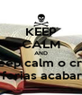 KEEP CALM AND Keep calm o crlh As ferias acabaram - Personalised Poster A4 size