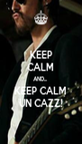 KEEP CALM AND... KEEP CALM UN CAZZ! - Personalised Poster A4 size