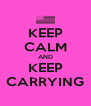 KEEP CALM AND KEEP CARRYING - Personalised Poster A4 size