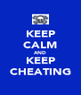 KEEP CALM AND KEEP CHEATING - Personalised Poster A4 size