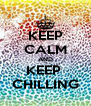 KEEP CALM AND KEEP  CHILLING - Personalised Poster A4 size