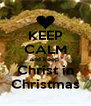 KEEP CALM and keep  Christ in Christmas - Personalised Poster A4 size